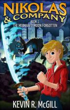 Nikolas and Company Book #1: The Merman and The Moon Forgotten by Kevin_McGill
