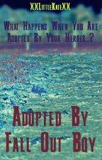 Adopted By Fall Out Boy [COMPLETED] by XXLittleKateXX