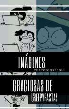 Imagenes Graciosas De Creepypastas by ThatCrookedDoll