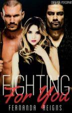 Fighting For You (EM REVISÃO) #RETIRADA 05/02 by FRBromerAT