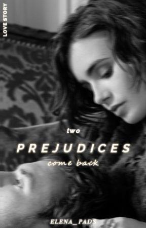 Prejudices || come back by elena_pads