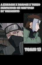 Kakashi x Reader x Tenzou | Team 13 by vakashi10