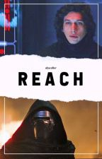 Reach ➡ Kylo Ren  by skywvlker