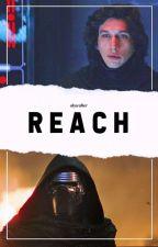 Reach ➡ Kylo Ren  by mykillingjoke