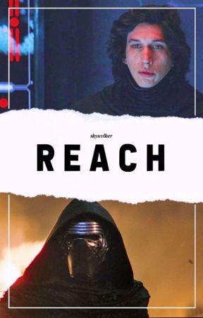 Reach ➡ Kylo Ren  by skywvlker
