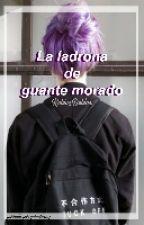 La Ladrona De Guante Morado//Rubius// (Hermana Vegetta) by KookieDoblas