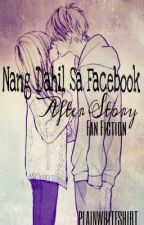 Nang Dahil Sa Facebook (After Story) by plainwhiteshirt