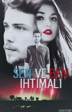 Sen Ve Ben İhtimali by DairCitrine