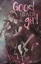 Good (Bad) Girl/ L.H by Nika_1601