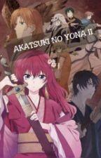 AKATSUKI NO YONA II by MaribelFlaviana