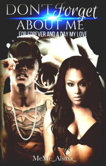 Don't Forget About Me| August Alsina Story