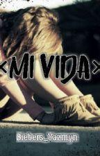 Mi Vida by Yaazminn1