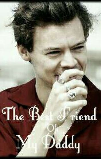 The best friend of my daddy |H.S|