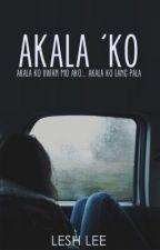 Akala Ko. [One Shot] by TalkingPanda