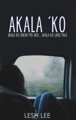 Akala Ko. [One Shot]