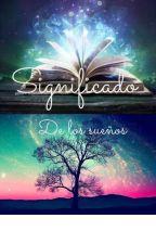 El significado de los sueños by YosoybatichicaBv