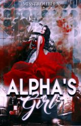 Alpha's Girl by MissTroubleX