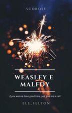 ♡Weasley E Malfoy♡ by Ele_Felton