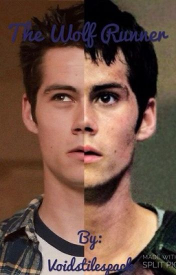 The Wolf Runner (maze runner/teen wolf)