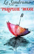 Le syndrome du parapluie rouge by Thaggo
