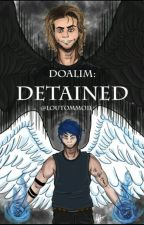 Doalim: Detained by LouTommo11