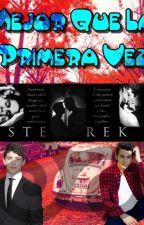 Mejor Que La Primera Vez//Sterek AU by LoveDestielAndMore