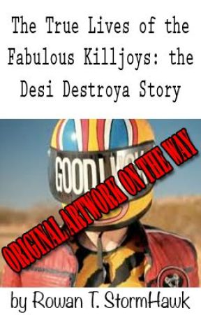 Desi Destroya: A Killjoy Story by DesiDestroya