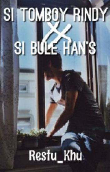 Si Tomboy Rindy Dan Si Bule Han's
