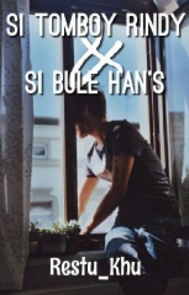 Si Tomboy Rindy & Si Bule Han's    (Edit Revisi)