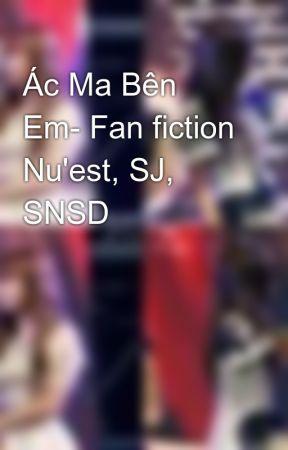 Ác Ma Bên Em- Fan fiction Nu'est, SJ, SNSD