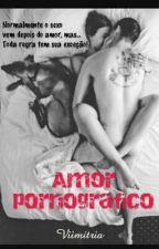 Amor Pornográfico by viimitria