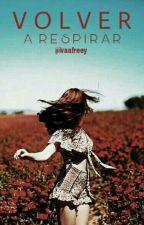 Volver a Respirar [Reescribiendo]. by ivaafreey