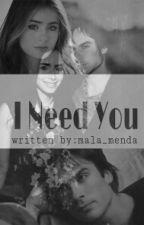 I Need You // Ian Somerhalder✔ by mala_menda