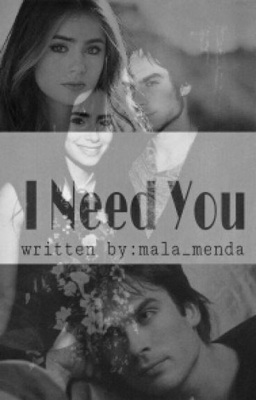 I Need You // Ian Somerhalder✔