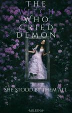 The Witch Who Cried Demon by -Mileena-