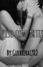 Piso Compartido by guerrera1912