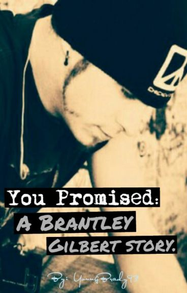 You Promised: A Brantley Gilbert Story.
