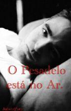 O Pesadelo está no Ar. by JulietaPattz