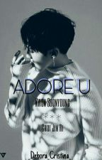 Adore U by _Debora_Cristina_