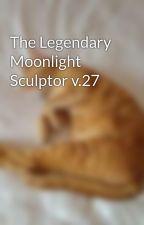 The Legendary Moonlight Sculptor v.27 by BereMilanR