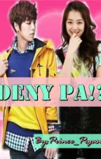 Deny Pa!? *One Shot Story* by QueenChalk