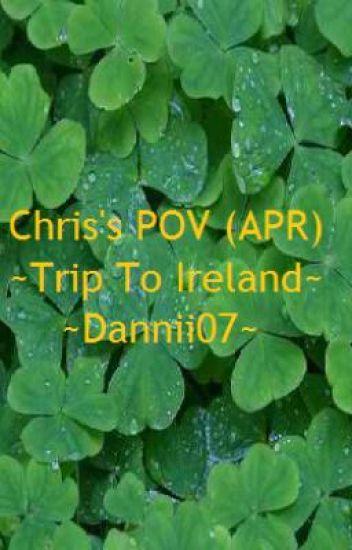 Chis's POV: APR Contest ~Trip To Ireland~