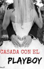 Casada Con El Playboy by Daniela1582