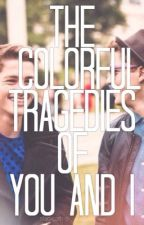 The Colorful Tragedies of You and I (editing) by stac-cath-o