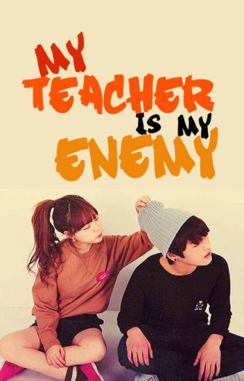 My Teacher is my Enemy