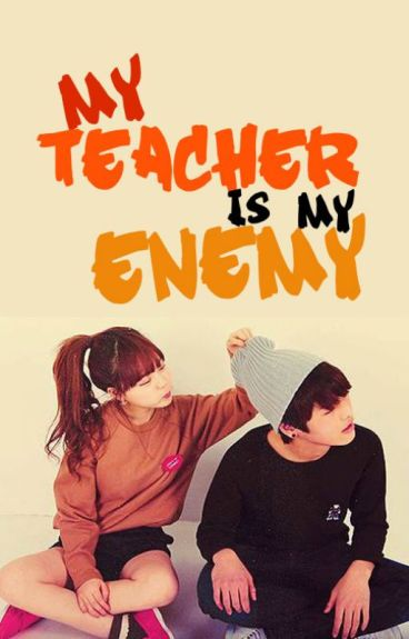 My Teacher is my Enemy