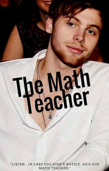 The Math Teacher // Luke Hemmings