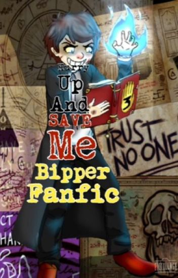 Hurry up and save me (Bipper x-reader)