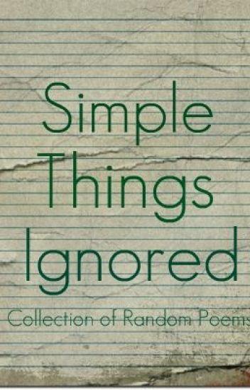Simple Things Ignored