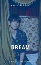 Dream 》GOT7 [EM REVISÃO] by unicornioverde05